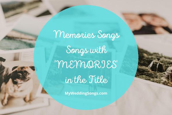memories songs