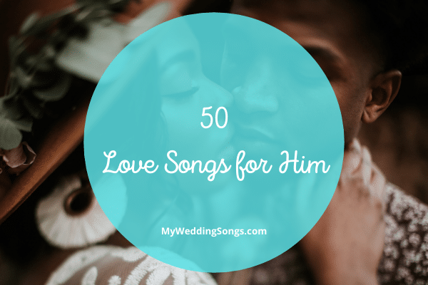 love songs for him