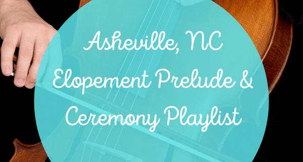 Asheville NC Elopement Playlist