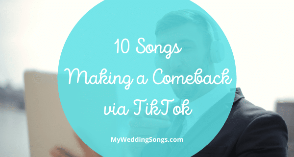 Songs Making a Comeback via TikTok