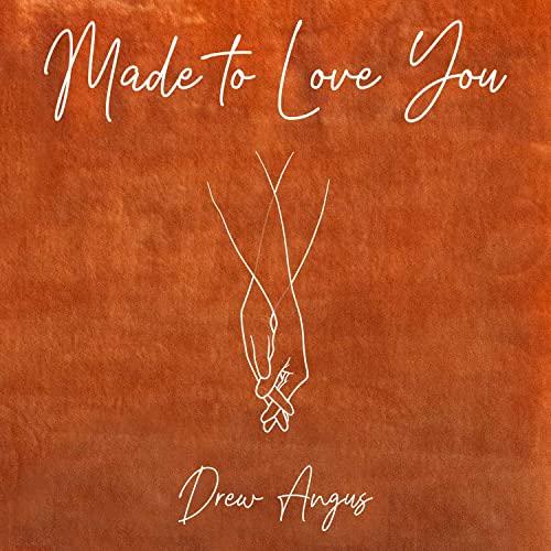 made to love you drew angus