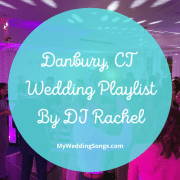 Danbury CT DJ Wedding Playlist