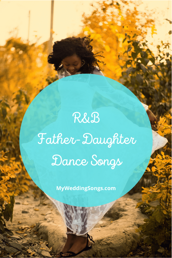 R and B father daughter dance songs